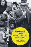 Changing Times: New Zealand Since 1945