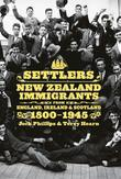 Settlers: New Zealand Immigrants from England, Ireland & Scotland 18001945