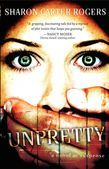Unpretty: A Novel of Suspense