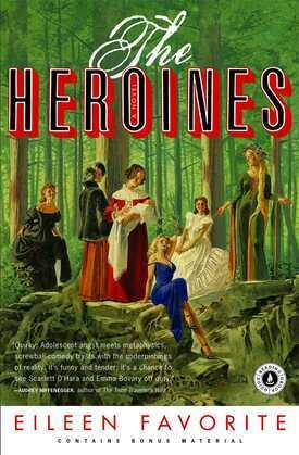 The Heroines: A Novel