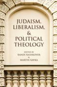 Judaism, Liberalism, and Political Theology