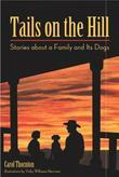 Tails on the Hill: Stories about a Family and Its Dogs