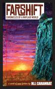 Farshift: Chronicles of a Waylaid World
