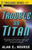 Trouble on Titan