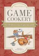 Game Cookery: Over 120 Delicious Recipes for Game Meat and Fish
