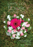 Pretty Pail Flower Arrangement: Floral Design for Fresh or Artificial Flowers