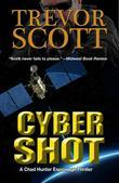 Cyber Shot: A Chad Hunter Espionage Thriller #3