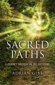 Sacred Paths: A Journey Through the Big Questions