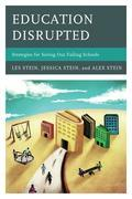 Education Disrupted: Strategies for Saving Our Failing Schools