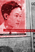 Vietnamese Colonial Republican: The Political Vision of Vu Trong Phung