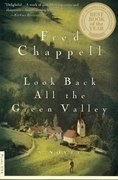 Fred Chappell - Look Back All the Green Valley
