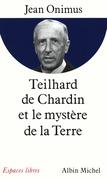 Teilhard de Chardin et le mystère de la terre