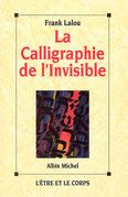 La Calligraphie de l'invisible