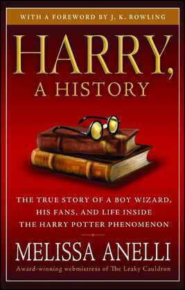 Harry, A History - Now Updated with J.K. Rowling Interview, New Chapter & Photos