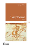 Blasphème - Tome I