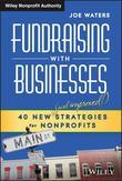 Fundraising with Businesses: 40 New (and Improved!) Strategies for Nonprofits