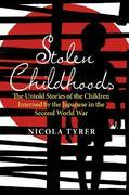 Stolen Childhoods: The Untold Story of the Children Interned by the Japanese in the Second World War