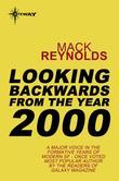 Mack Reynolds - Looking Backward From the Year 2000
