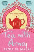 Tea with Arwa: A Memoir of Family, Faith and Finding a Home in Australia