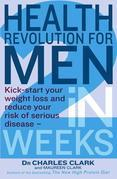 Health Revolution For Men: Kick-Start Your Weight Loss and Reduce Your Risk of Serious Disease - in 2 Weeks