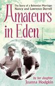 Amateurs In Eden: The Story of a Bohemian Marriage: Nancy and Lawrence Durrell