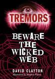 Beware The Wicked Web: Tremors