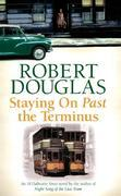 Robert Douglas - Staying On Past the Terminus