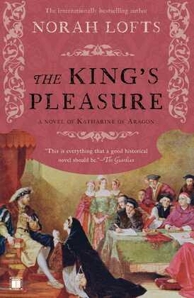 The King's Pleasure: A Novel of Katharine of Aragon