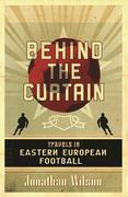 Behind the Curtain: Football in Eastern Europe