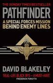 David Blakeley - Pathfinder: A Special Forces Mission Behind Enemy Lines