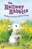 Wisher and the Noisy Crows (Railway Rabbits 10)