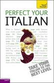 Perfect Your Italian 2E: Teach Yourself