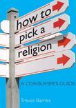 How to Pick a Religion: Teach Yourself