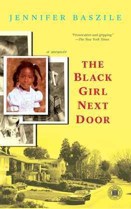 The Black Girl Next Door: A Memoir