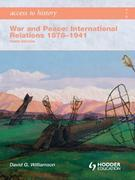Access to History: War and Peace: International Relations 1878-1941 [Third Edition]