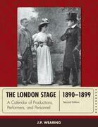 The London Stage 1890-1899: A Calendar of Productions, Performers, and Personnel