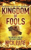 Kingdom of Fools: The Unlikely Rise of the Early Church