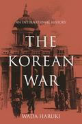 The Korean War: An International History