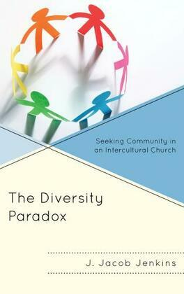 The Diversity Paradox: Seeking Community in an Intercultural Church