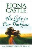 His Light in Our Darkness: An Anthology of Praise