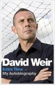 David Weir: Extra Time - My Autobiography