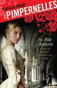 Pimpernelles 01: The Pale Assassin: The Pale Assassin