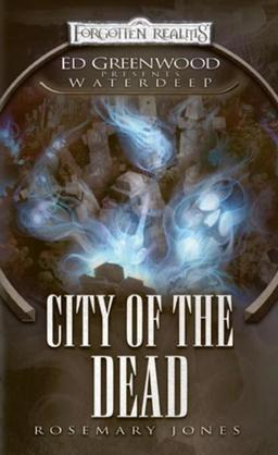 City of the Dead: Ed Greenwood Presents: Waterdeep