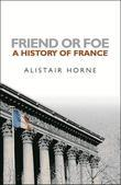 Friend or Foe: A History of France