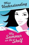 Miss Understanding 2: My Summer on the Shelf