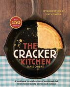 The Cracker Kitchen: A Cookbook in Celebration of Cornbread-Fed, Down Home Family Stories and Cuisine