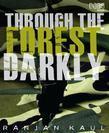 Through the Forest Darkly