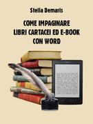 Come impaginare libri cartacei ed e-book con word