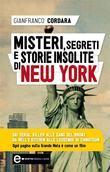 Misteri, segreti e storie insolite di New York