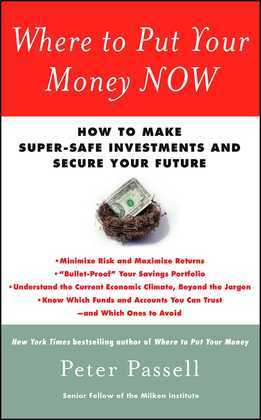 Where to Put Your Money NOW: How to Make Super-Safe Investments and Secure Your Future
